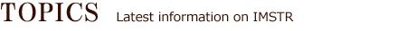 TOPICSLatest information on IMSTR